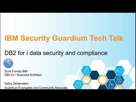 Guardium Tech Talk: DB2 for i security and compliance (Part 2)