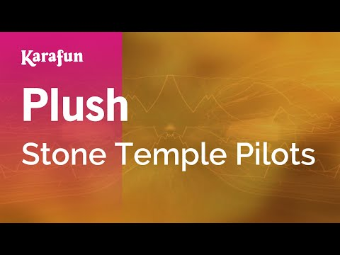 Karaoke Plush - Stone Temple Pilots * - UCbqcG1rdt9LMwOJN4PyGTKg