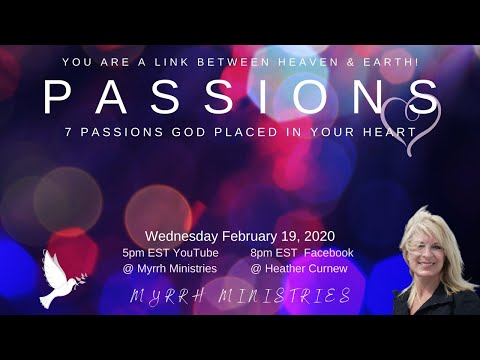PASSIONS: 7 Passions God Placed In Your Heart & Why