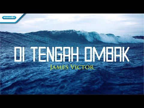 Di Tengah Ombak - James Victor (with lyric)