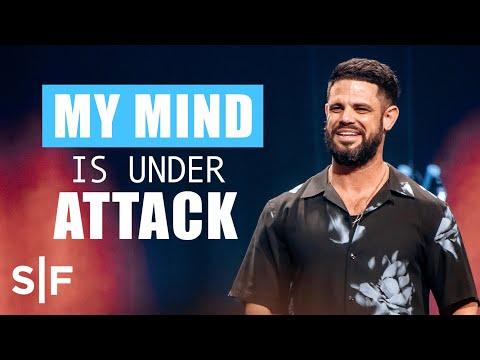My Mind Is Under Attack  Steven Furtick