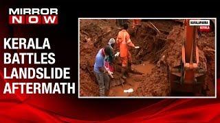 Kerala battles landslide aftermath, survivors moved to temporary shelters