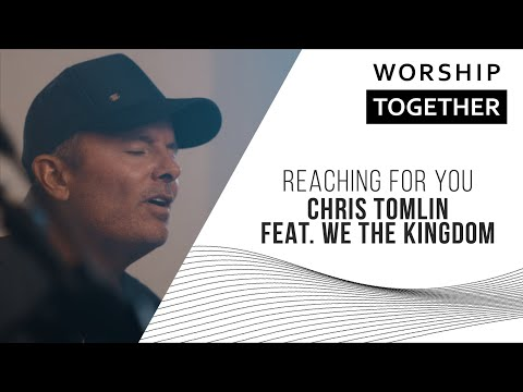 Reaching For You // Chris Tomlin feat. We The Kingdom // New Song Cafe