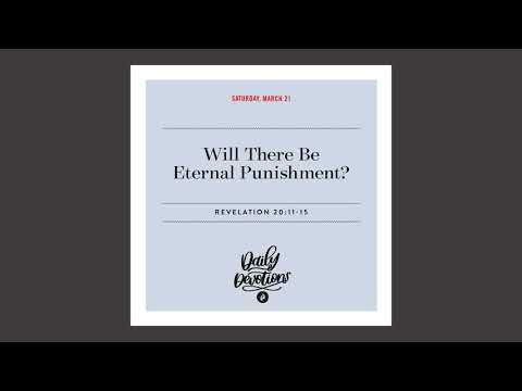 Will There Be Eternal Punishment? - Daily Devotional