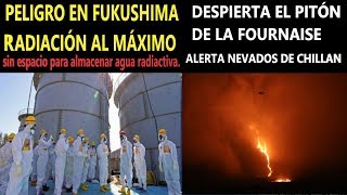Alerta Fukushima por Radiación / Volcán de la Fournaise se Activa y Nevados de Chillan