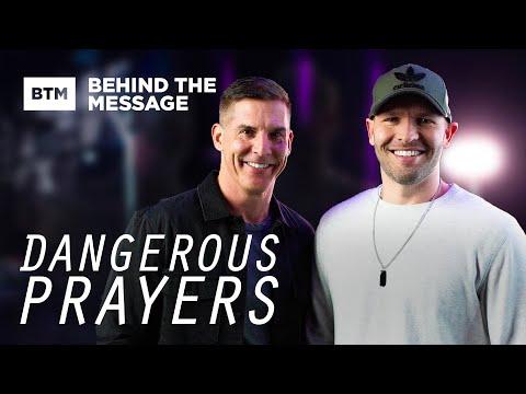 Behind the Message: Dangerous Prayers