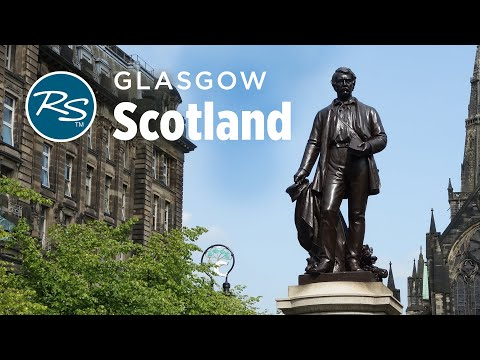 Glasgow, Scotland: Glasgow's Restoration – Rick Steves' Europe Travel Guide – Travel Bite