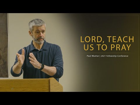 Lord, Teach Us to Pray - Paul Washer