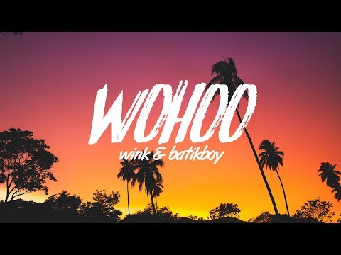 Wink & BatikBoy - Wohoo - UCuMZUmEIz6V26xIFiyDRgJg