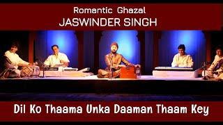 Dil ko Thaama  - jaswindersingh , Ghazal