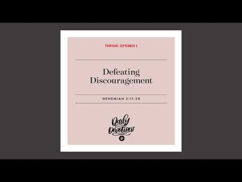 Defeating Discouragement  Daily Devotional
