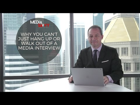 Why you can't just hang up or walk out of a media interview