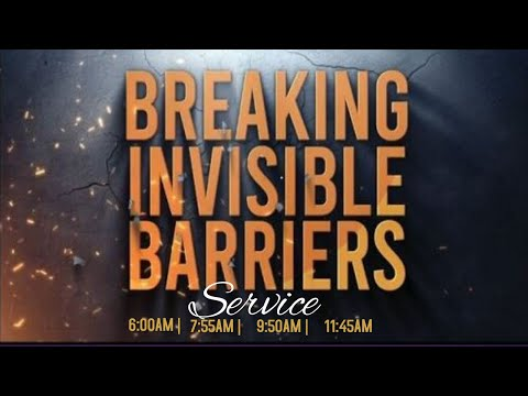 BREAKING INVISIBLE BARRIERS  5, SEPTEMBER  2021 FAITH TABERNACLE