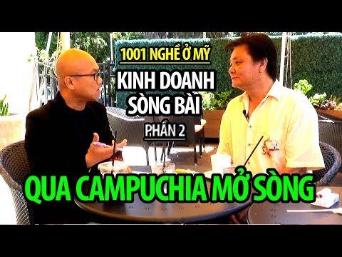 1001 NGHỀ Ở MỸ: KINH DOANH SÒNG BÀI (PHẦN 2): Sang Campuchia mở sòng bài