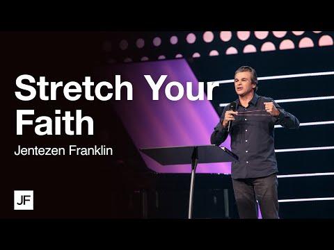 Stretch Your Faith  Jentezen Franklin