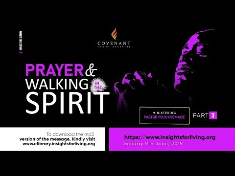 Prayer and Walking in the Spirit By Pastor Poju Oyemade  #C3Services  Part 3