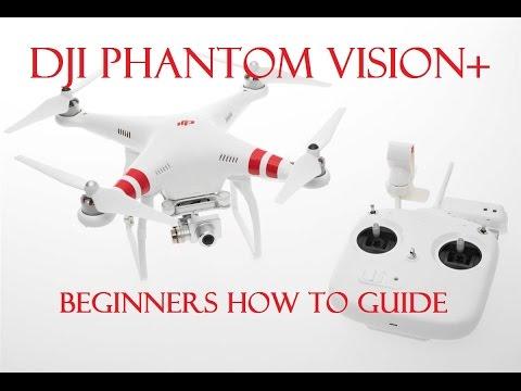 DJI Phantom Vision+ | Phantom 3 | A Beginners Set-Up Guide |