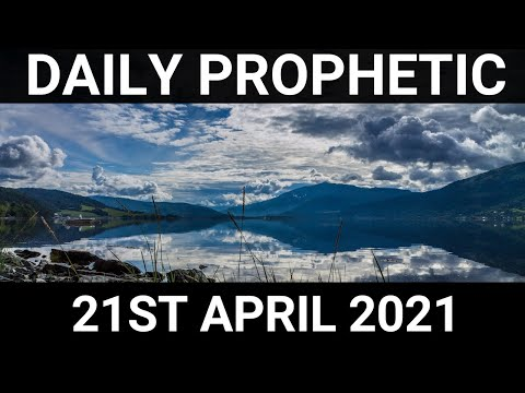 Daily Prophetic Word 21 April 2021 5 of 7