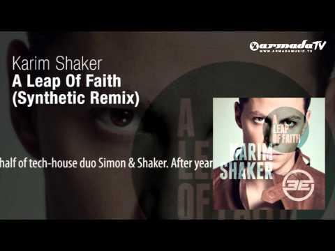 Karim Shaker - A Leap Of Faith (Synthetic Remix) - UCGZXYc32ri4D0gSLPf2pZXQ