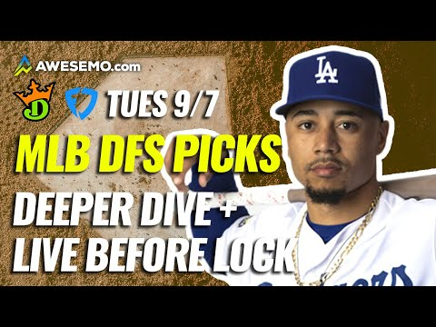 The MLB DFS Deeper Dive & Live Before Lock | DraftKings & FanDuel Picks Today Tuesday 9/7