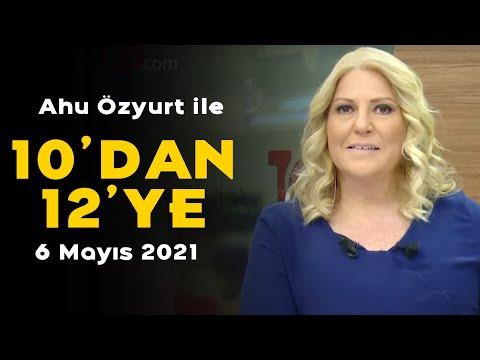 Siyasette MB rezervi tartışması – Ahu Özyurt ile 10'dan 12'ye – 6 Mayı 2021