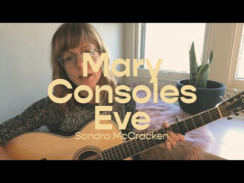 Mary Consoles Eve  Sandra McCracken