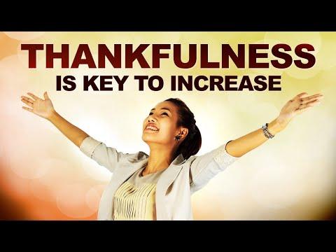 THANKFULNESS is KEY to INCREASE - Morning Prayer