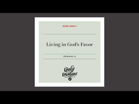 Living in Gods Favor - Daily Devotional