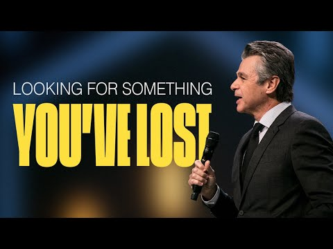Looking For Something You've Lost  Pastor Jentezen Franklin