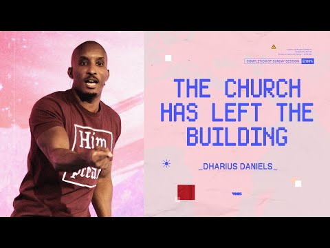 Dharius Daniels  The Church Has Left the Building