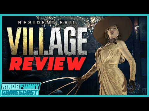 Resident Evil Village Review - Kinda Funny Gamescast Ep. 72
