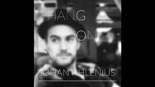 Hang On - johanahleniusmusic , Pop