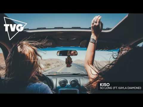 Kiso ft. Kayla Diamond - So Long - UCouV5on9oauLTYF-gYhziIQ