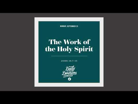 The Work of the Holy Spirit - Daily Devotion