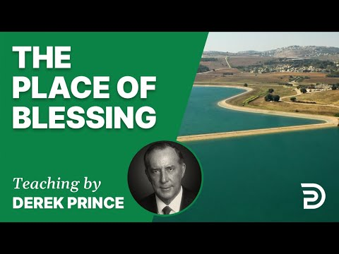 The Place of Blessing 18/2 - A Word from the Word - Derek Prince