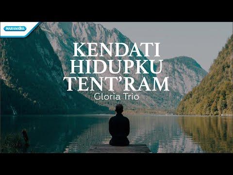 Kendati Hidupku Tentram - HYMN - Gloria Trio (with lyric)