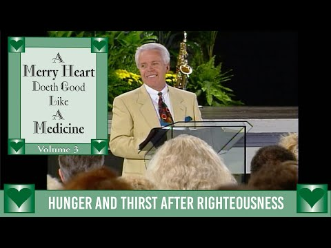 Merry Heart: Hunger and Thirst After Righteousness  Jesse Duplanits