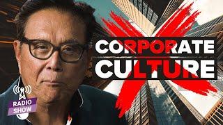 Why Company Culture is Important -  Robert Kiyosaki [FULL Radio Show]