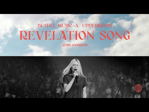 Revelation Song, O Come Let Us Adore Him - Jenn Johnson  Bethel Music x UPPERROOM