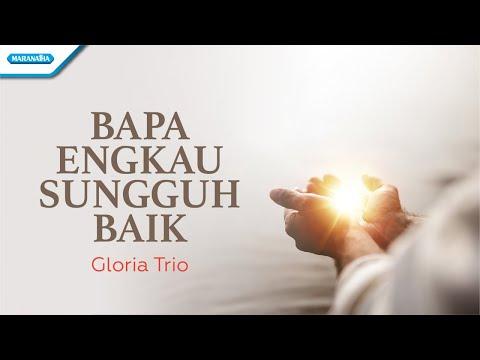 Bapa Engkau Sungguh Baik - Gloria Trio (with lyric)
