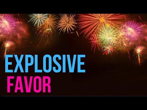 Explosive Favor!