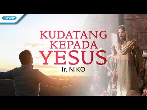 Ir. Niko - Kudatang kepada Yesus
