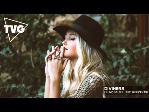 Diviners ft. Dom Robinson - Flowers - UCxH0sQJKG6Aq9-vFIPnDZ2A