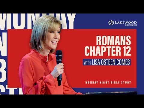 Romans 12  Lisa Osteen Comes