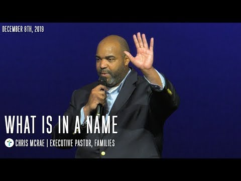 What Is In A Name  Chris McRae  Sojourn Church Carrollton Texas