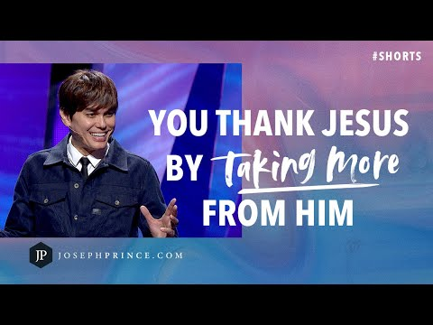 You Thank Jesus By Taking More From Him  Joseph Prince #Shorts