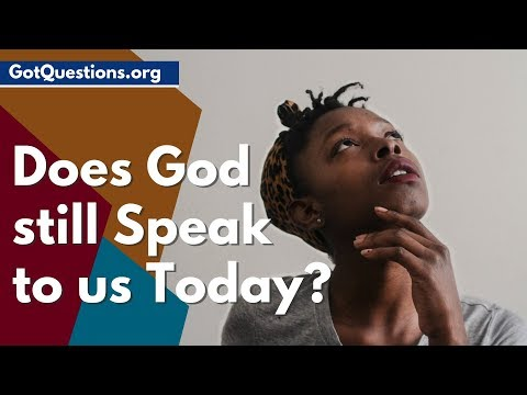 Does God still Speak to us Today?  GotQuestions.org