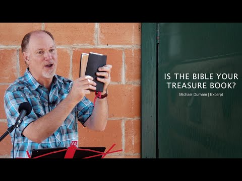 Is the Bible Your Treasure Book? - Michael Durham
