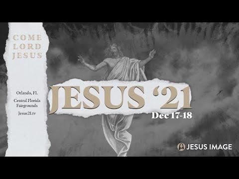 Jesus '21  December 17-18  Central Florida Fairgrounds