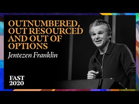 Outnumbered, Out Resourced and Out of Options  #Fast2020  Pastor Jentezen Franklin